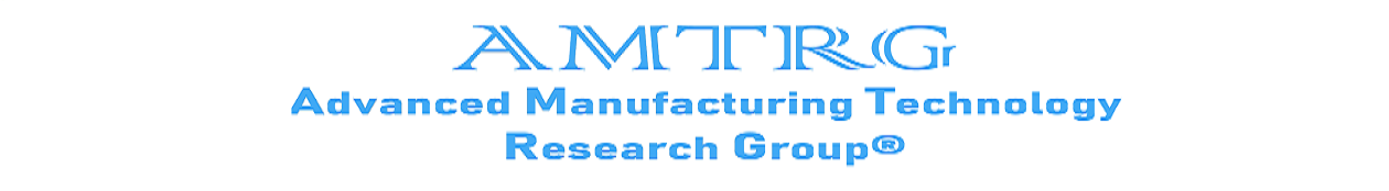 ADVANCED MANUFACTURING TECHNOLOGY RESEARCH GROUP